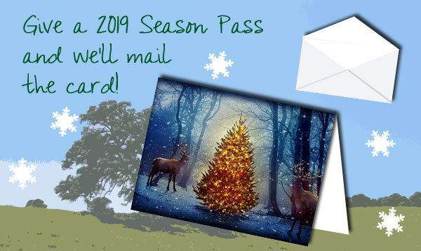 Give a 2019 season pass and we'll mail the card!